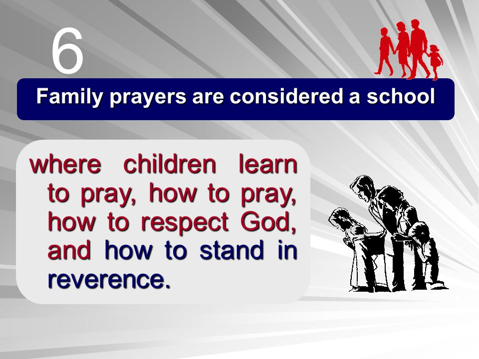 Family prayers are considered a school
