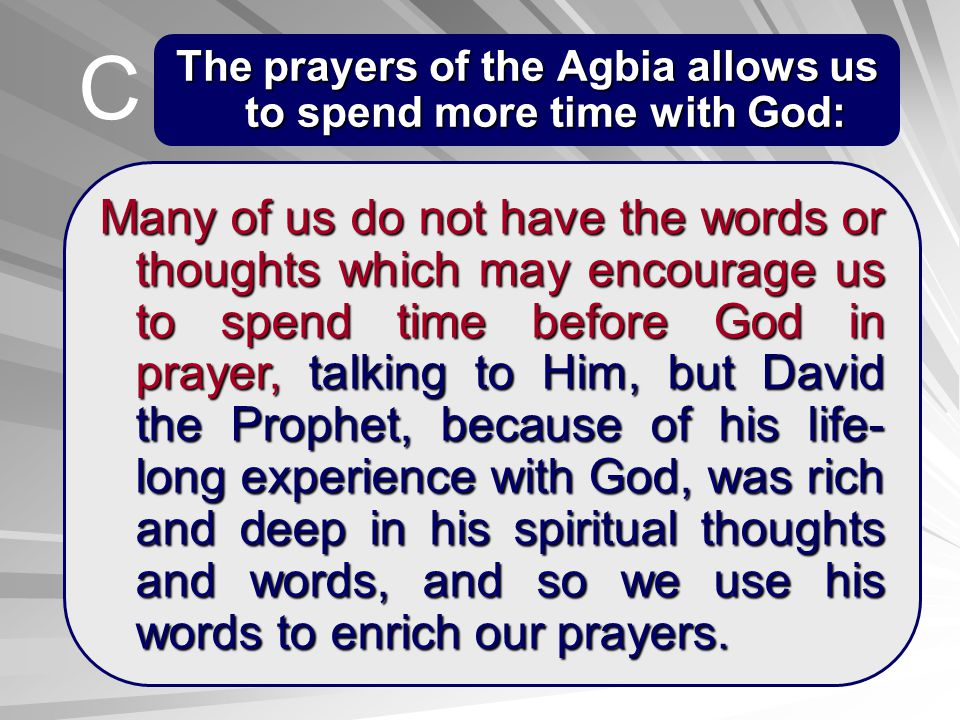 The prayers of the Agbia allows us to spend more time with God: