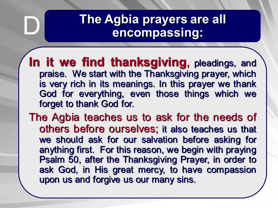 The Agbia prayers are all encompassing: