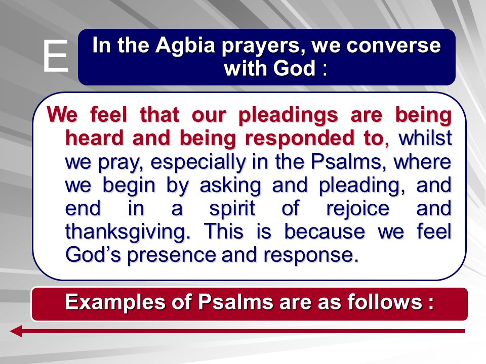 E In the Agbia prayers, we converse with God :