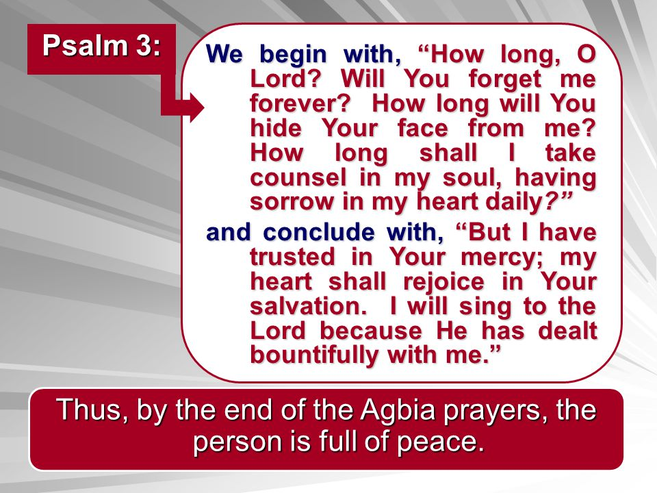 Thus, by the end of the Agbia prayers, the person is full of peace.