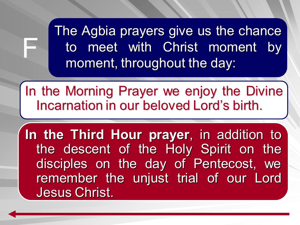 The Agbia prayers give us the chance to meet with Christ moment by moment, throughout the day: