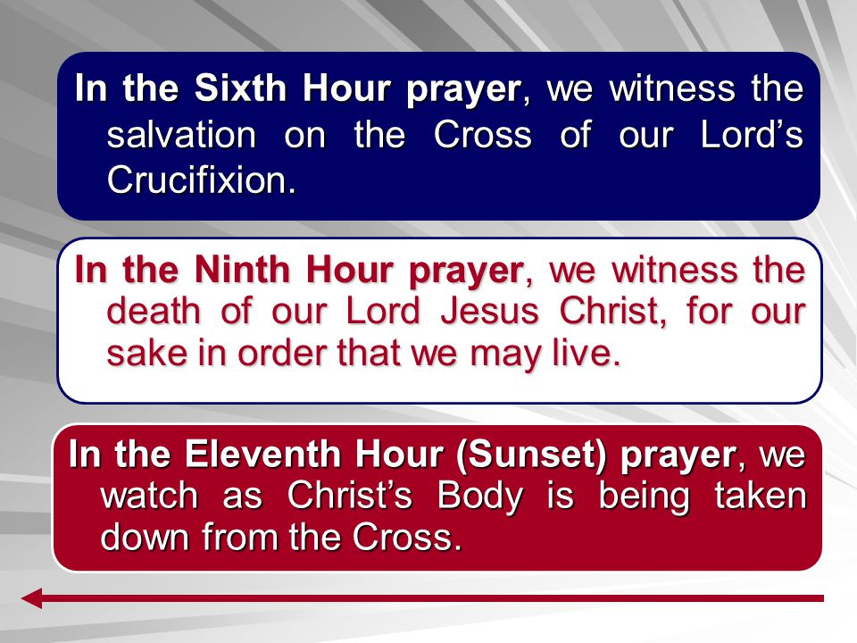 In the Sixth Hour prayer, we witness the salvation on the Cross of our Lord's Crucifixion.