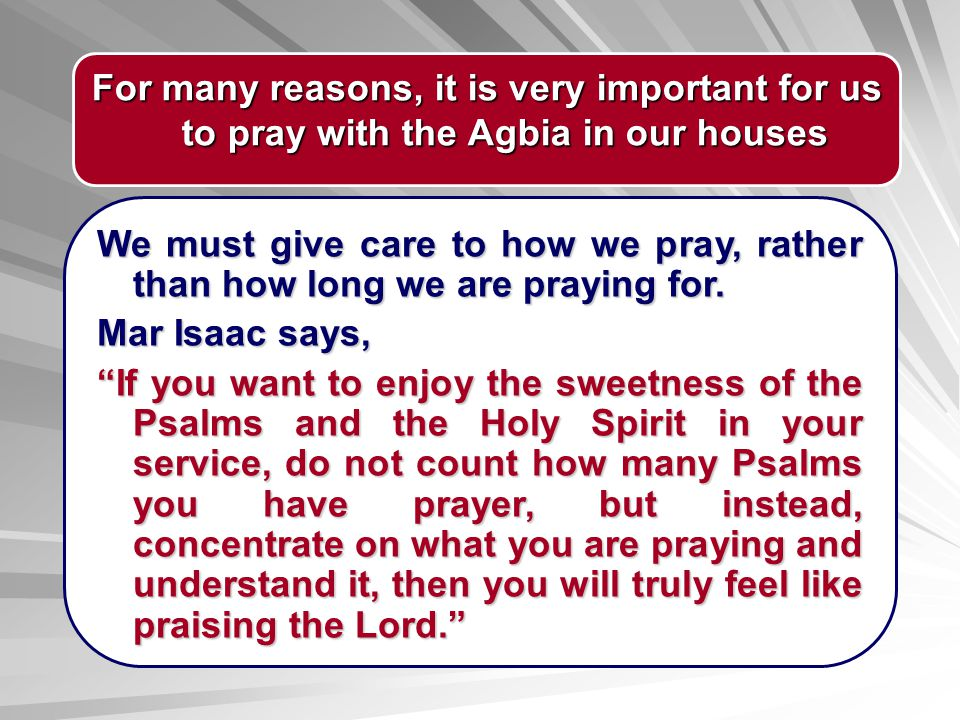 For many reasons, it is very important for us to pray with the Agbia in our houses
