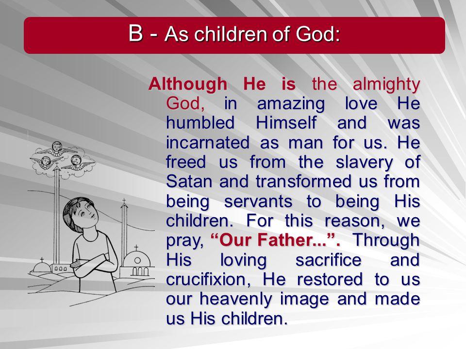 B - As children of God: