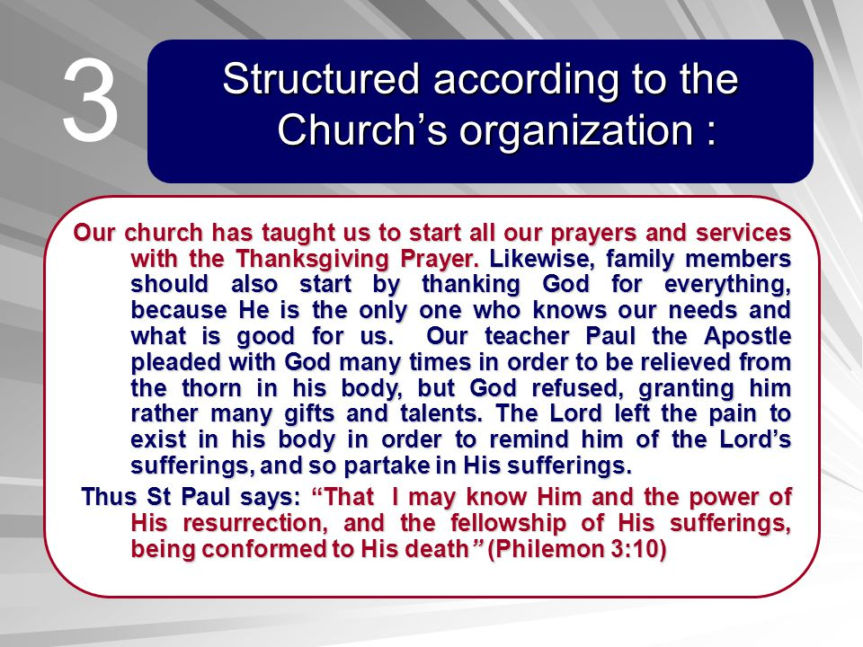 Structured according to the Church's organization :