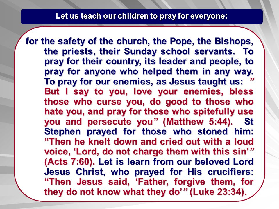 Let us teach our children to pray for everyone: