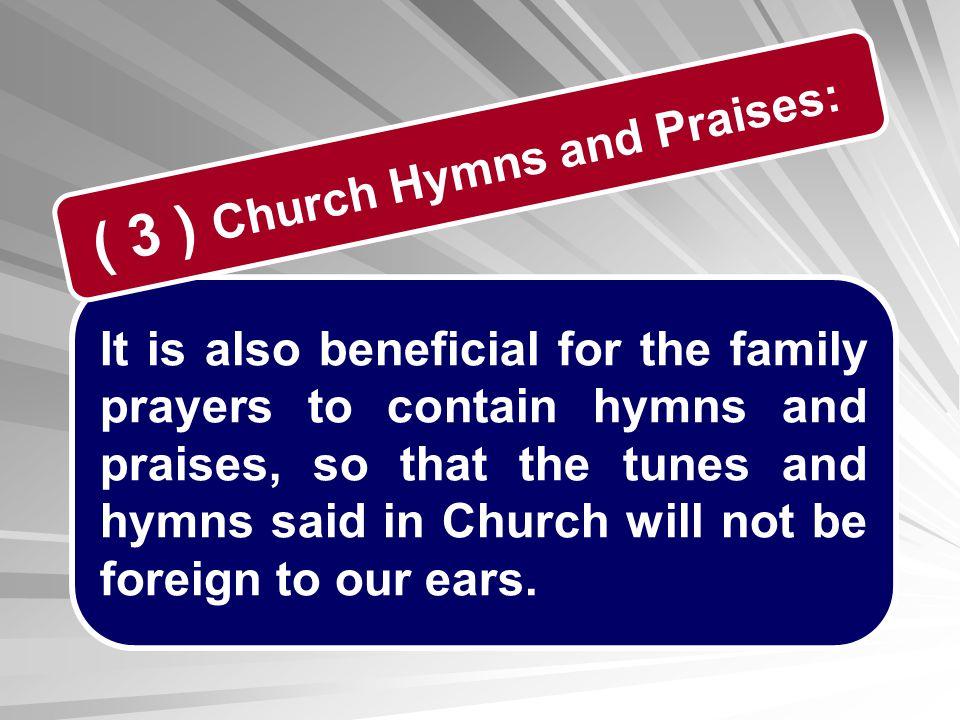 ( 3 ) Church Hymns and Praises: