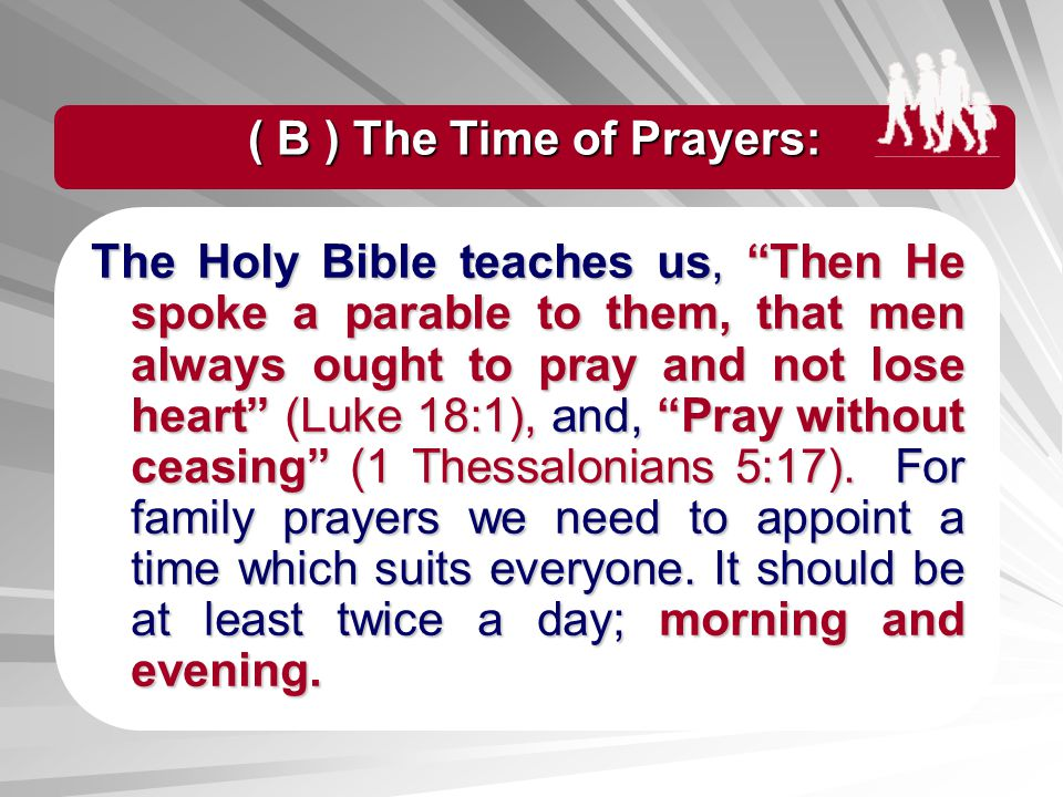 ( B ) The Time of Prayers: