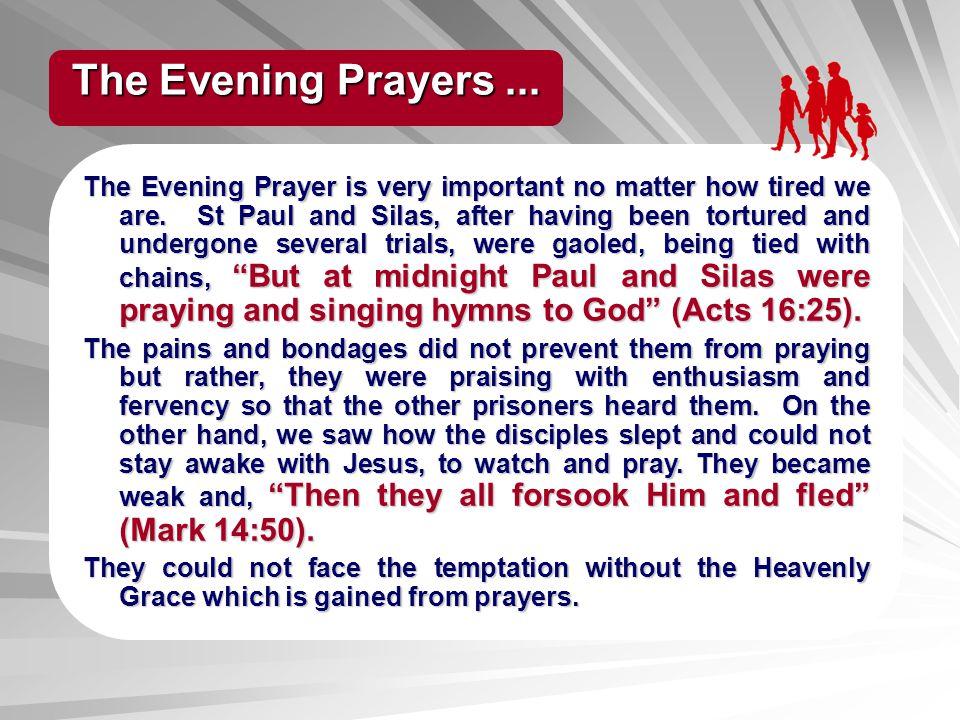 The Evening Prayers ...