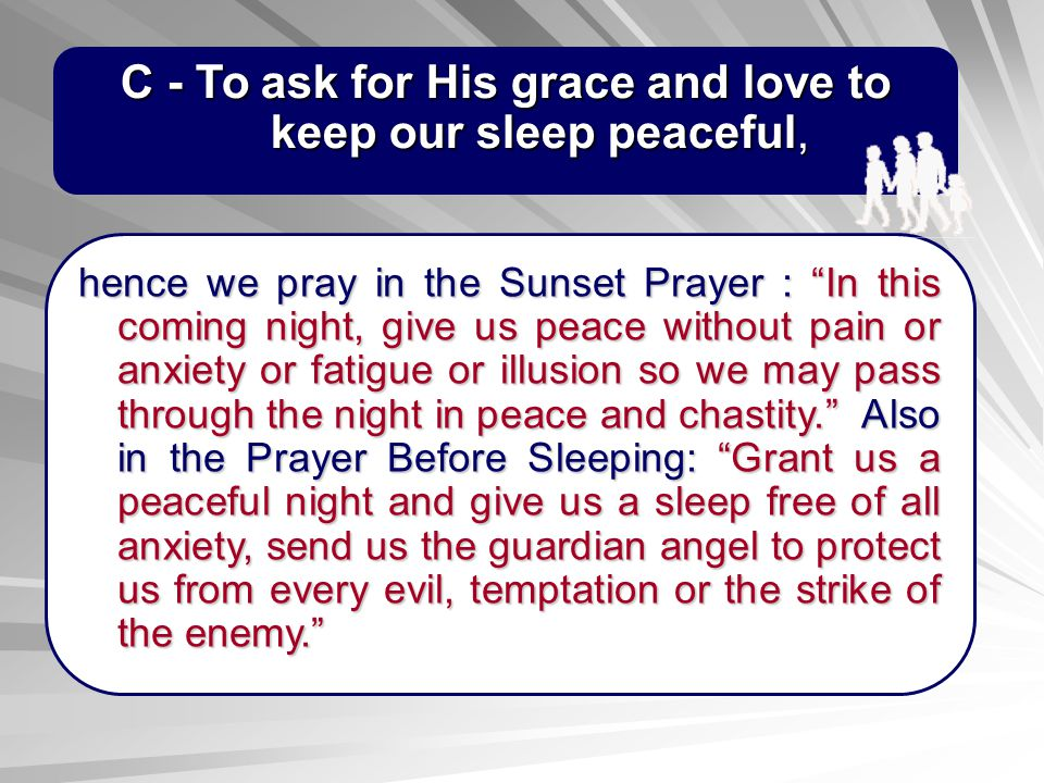 C - To ask for His grace and love to keep our sleep peaceful,