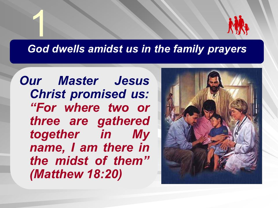 God dwells amidst us in the family prayers