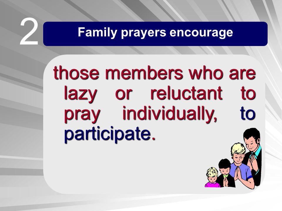 Family prayers encourage