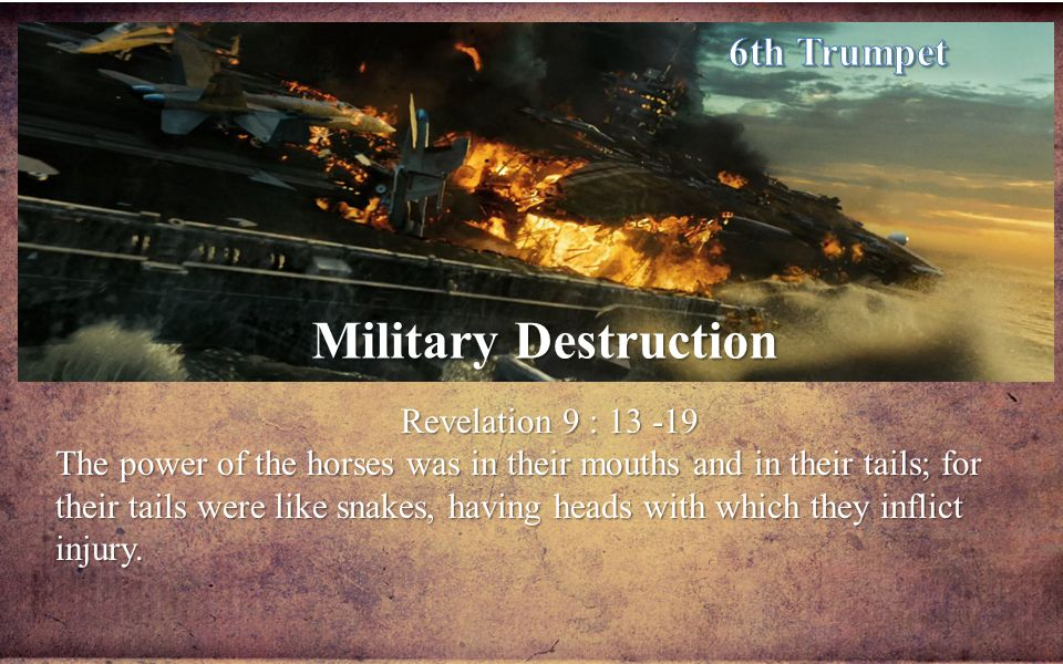 Military Destruction 6th Trumpet Revelation 9 : 13 -19