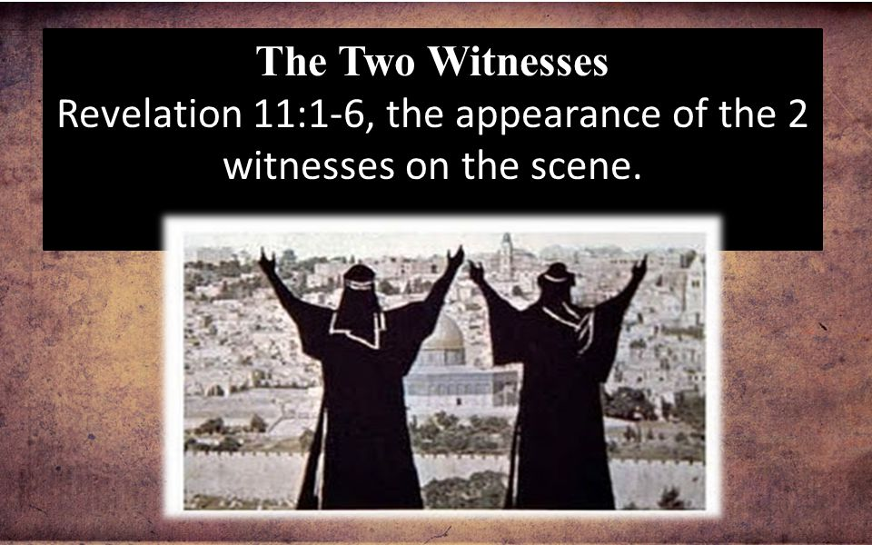 Revelation 11:1-6, the appearance of the 2 witnesses on the scene.