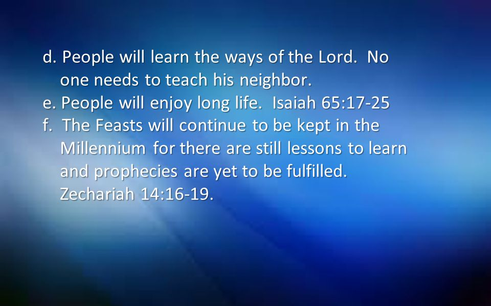d. People will learn the ways of the Lord