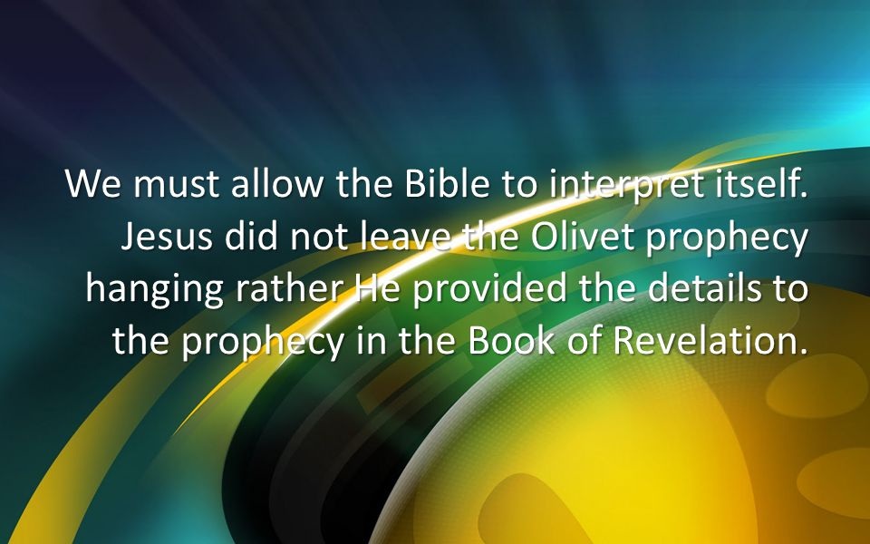 We must allow the Bible to interpret itself