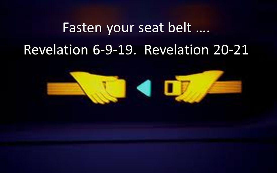 Revelation 6-9-19. Revelation 20-21