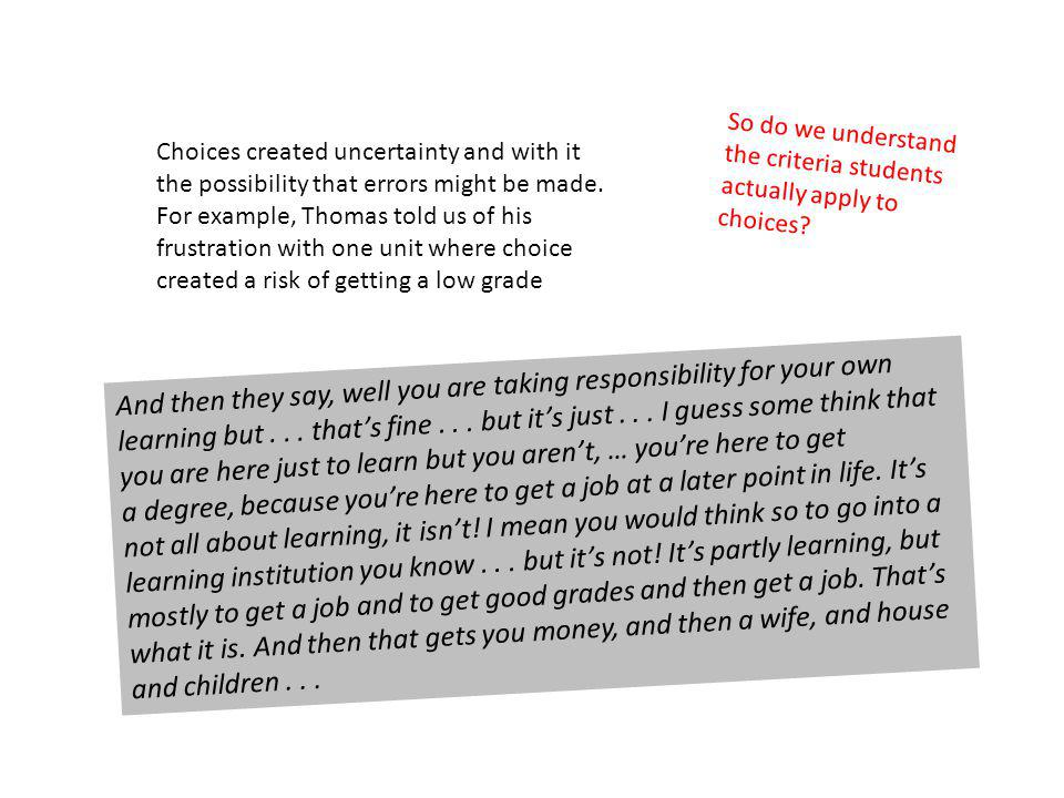 So do we understand the criteria students actually apply to choices