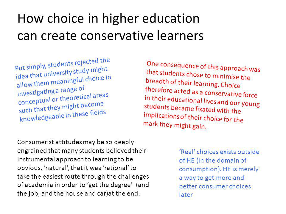 How choice in higher education can create conservative learners