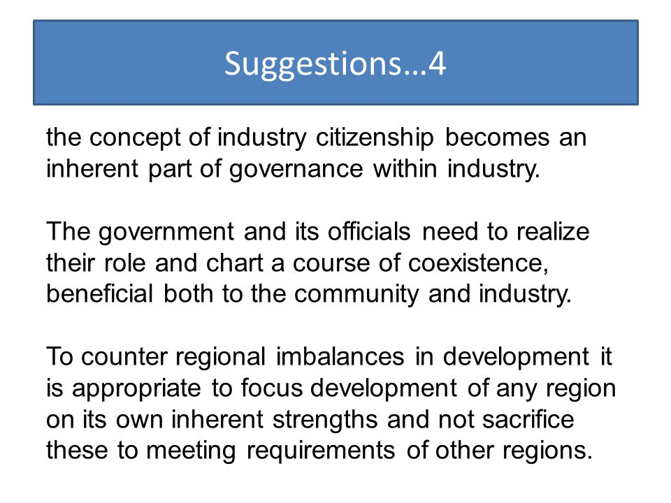 Suggestions…4 the concept of industry citizenship becomes an inherent part of governance within industry.