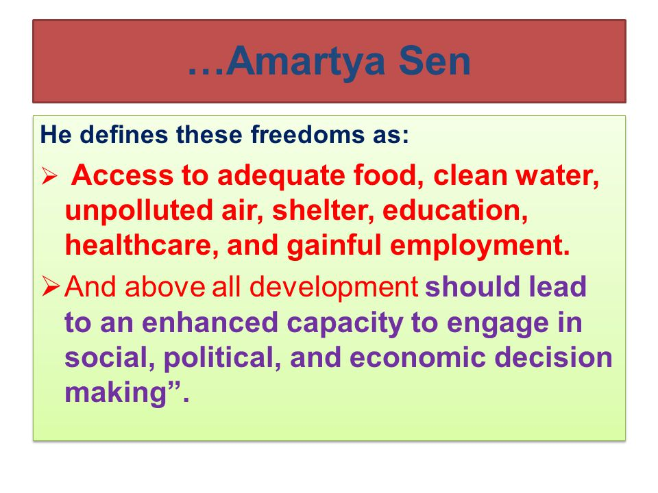 …Amartya Sen He defines these freedoms as: