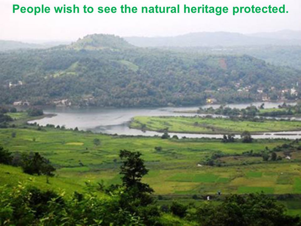 People wish to see the natural heritage protected.