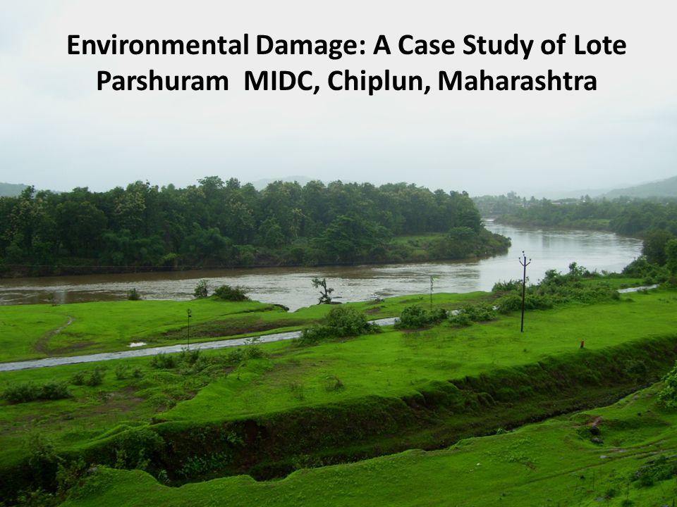 Environmental Damage: A Case Study of Lote Parshuram MIDC, Chiplun, Maharashtra