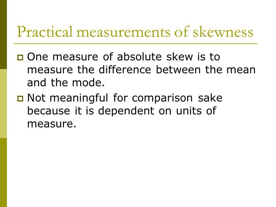 Practical measurements of skewness
