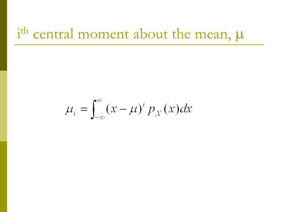 ith central moment about the mean, m