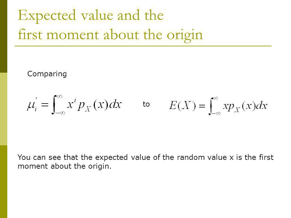 Expected value and the first moment about the origin
