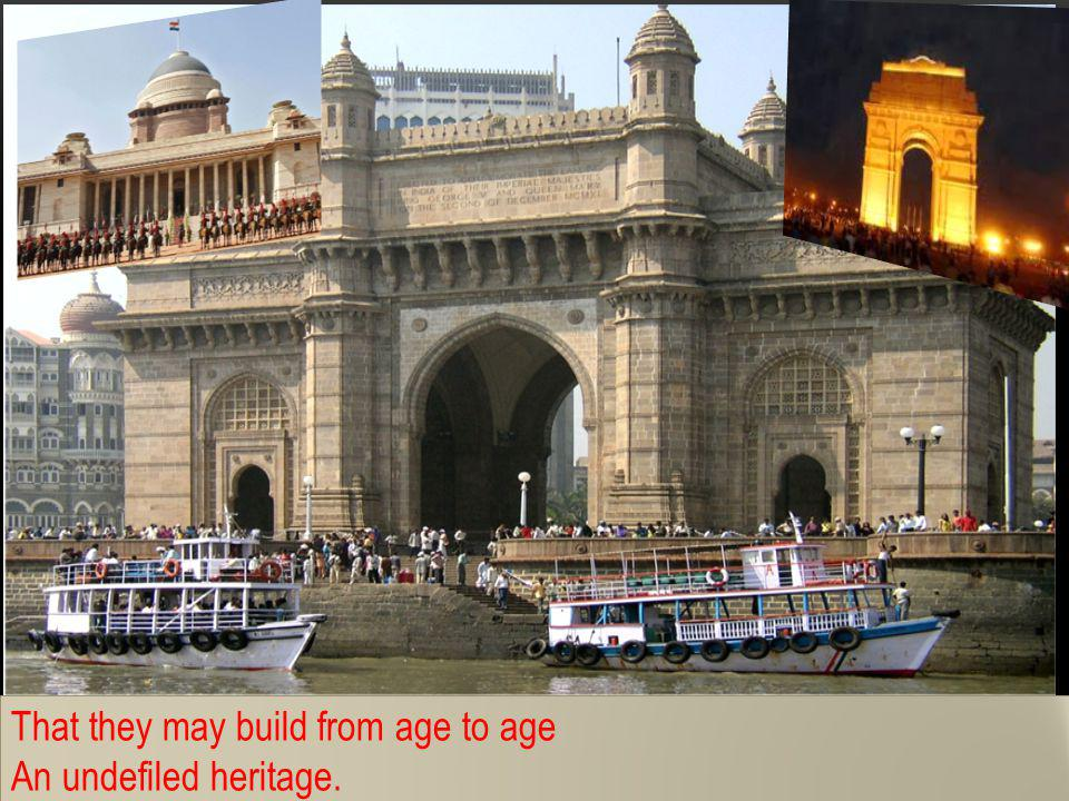 That they may build from age to age