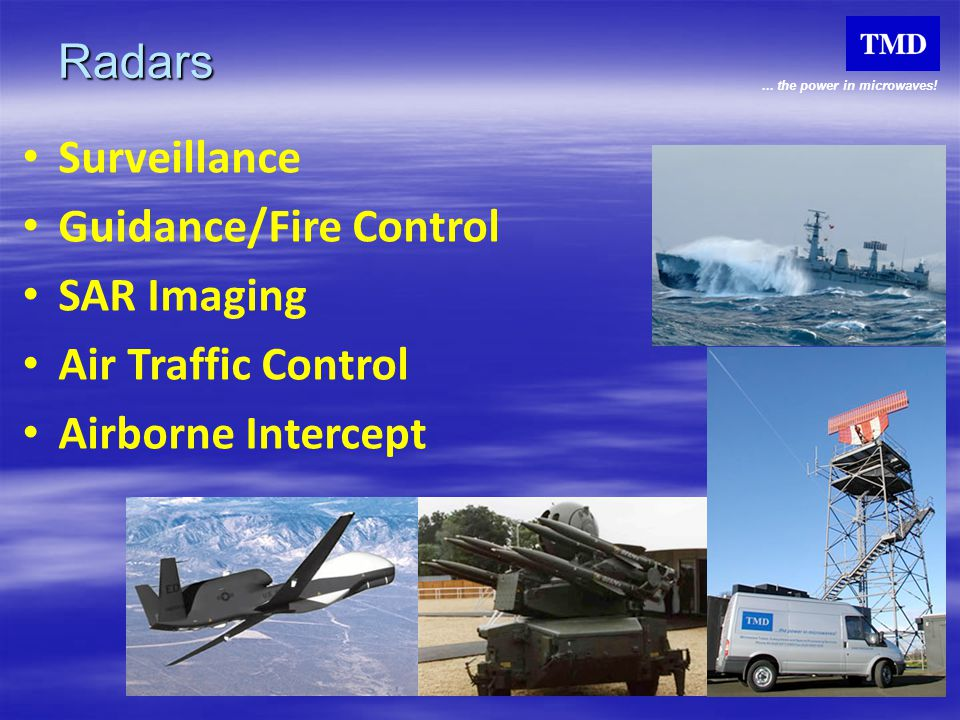 Radars Surveillance Guidance/Fire Control SAR Imaging Air Traffic Control Airborne Intercept