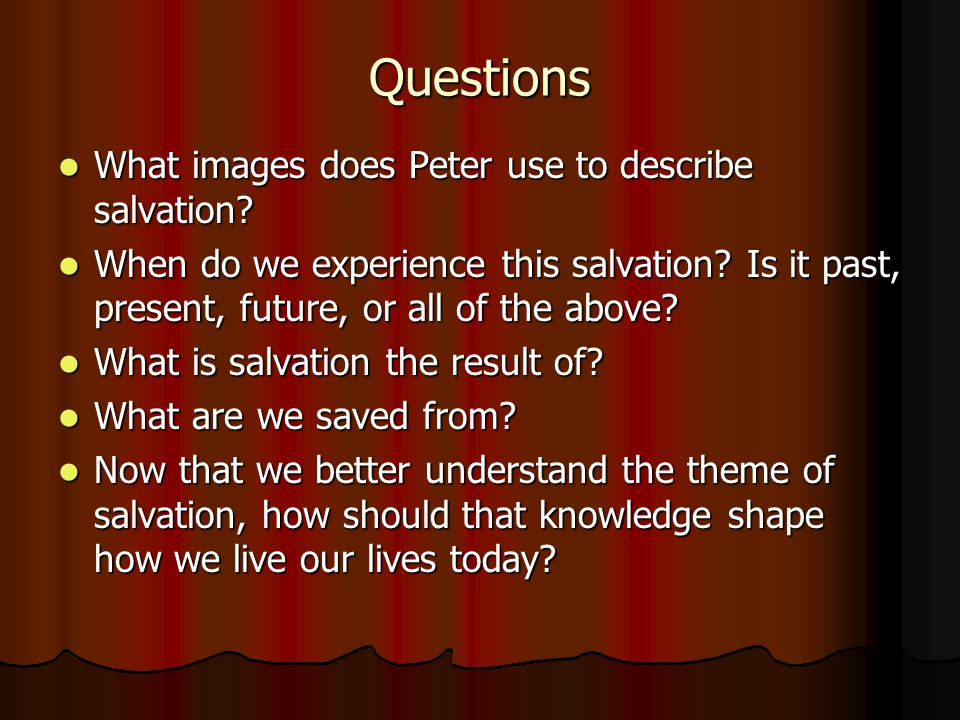 Questions What images does Peter use to describe salvation