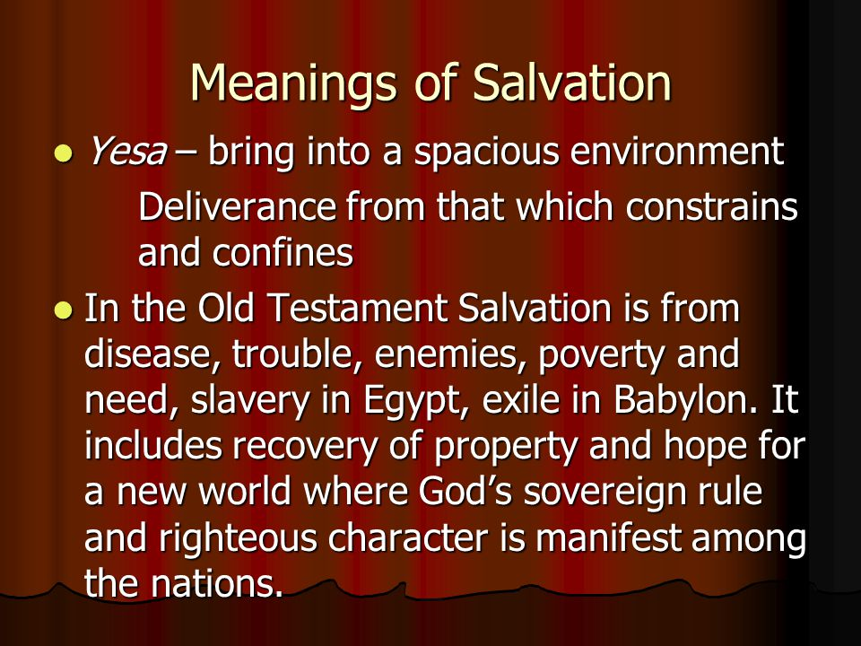 Meanings of Salvation Yesa – bring into a spacious environment