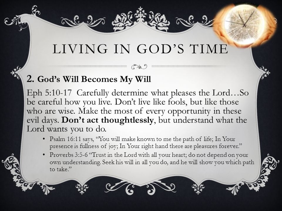 Living in God's time 2. God's Will Becomes My Will