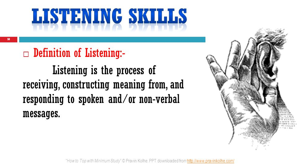 LISTENING SKILLS Definition of Listening:-