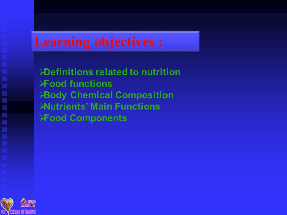Learning objectives : Definitions related to nutrition Food functions
