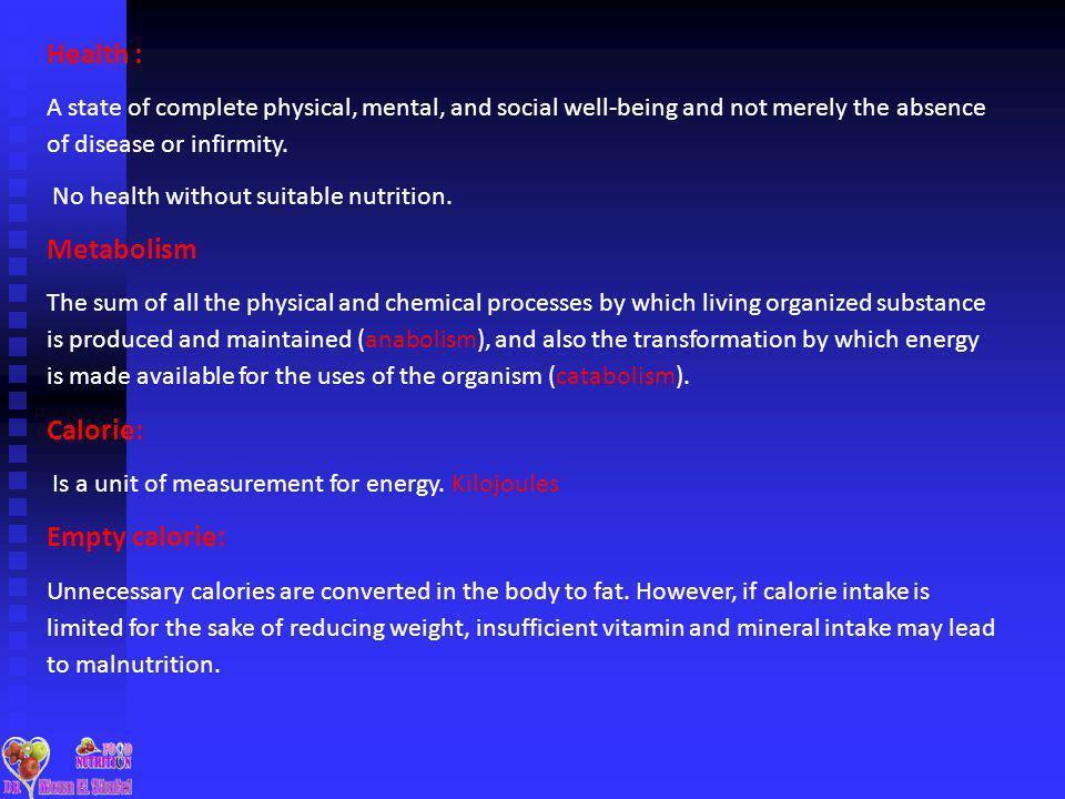 Health : Metabolism Calorie: Empty calorie: