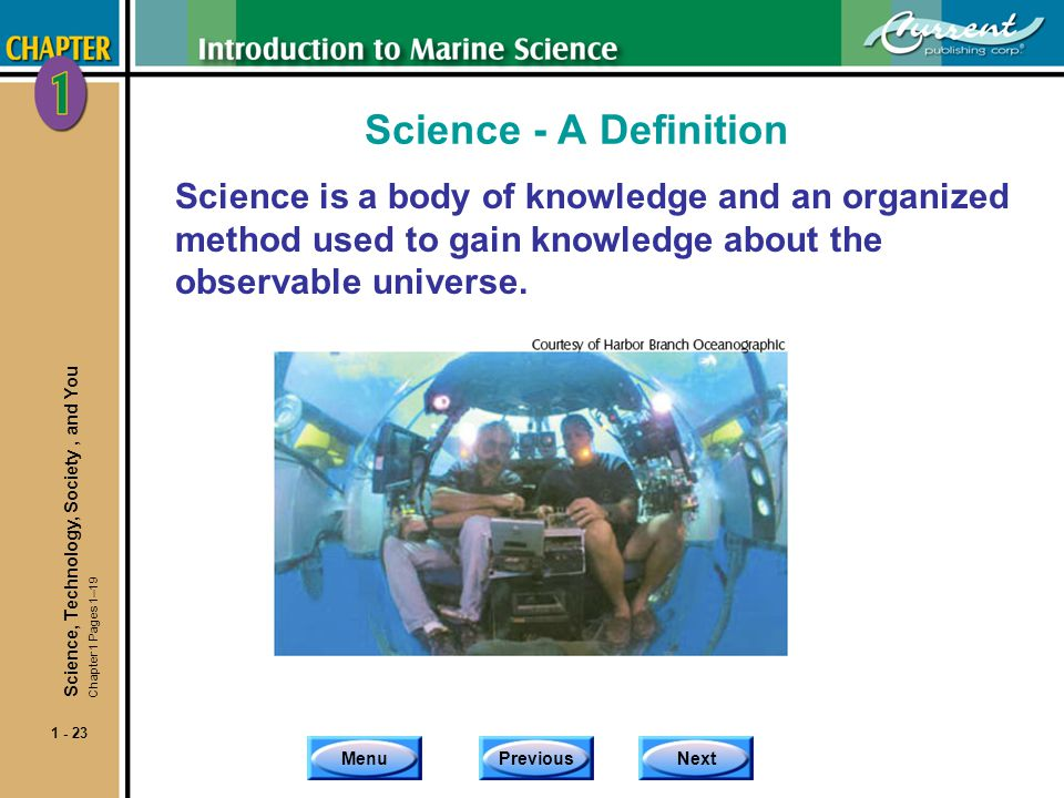 Science - A Definition Science is a body of knowledge and an organized method used to gain knowledge about the observable universe.