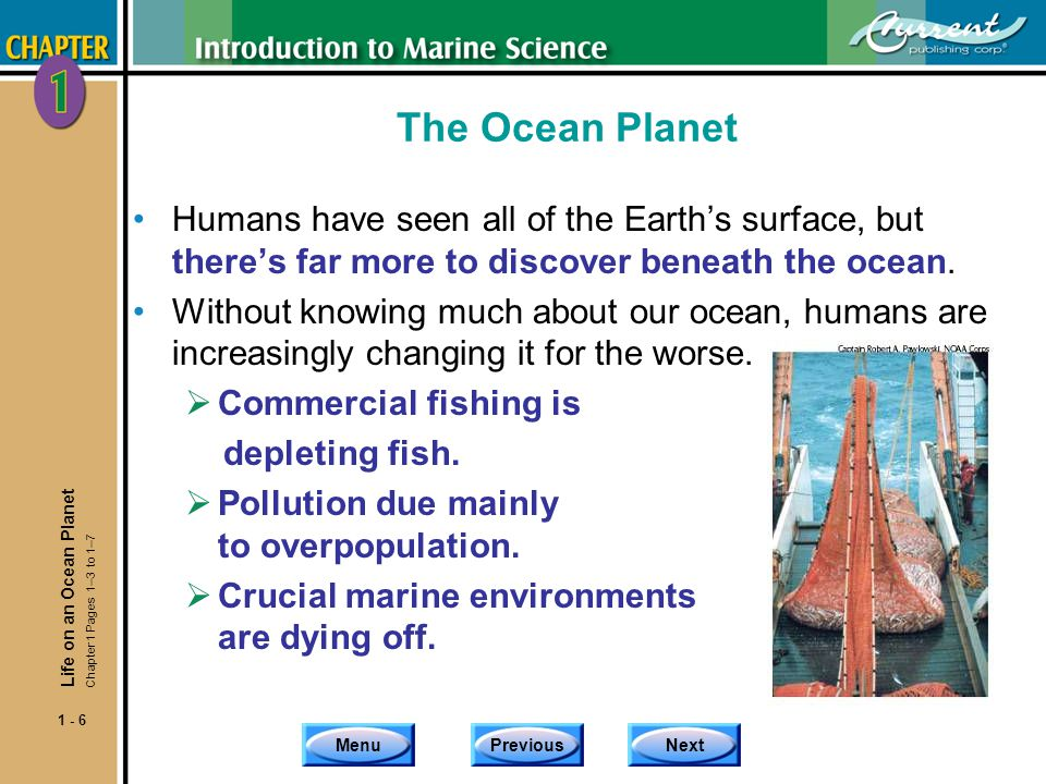 The Ocean Planet Humans have seen all of the Earth's surface, but there's far more to discover beneath the ocean.