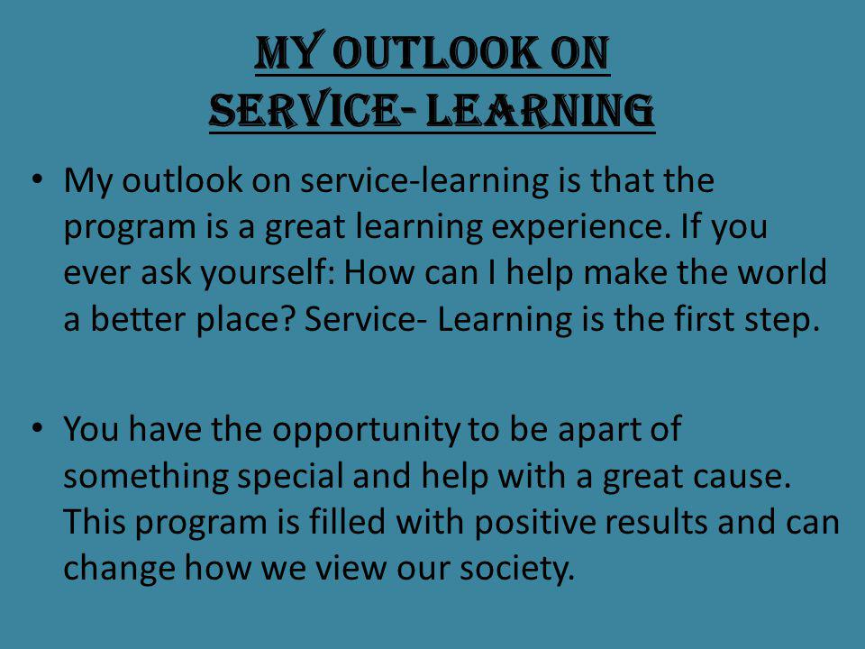 My Outlook on Service- Learning