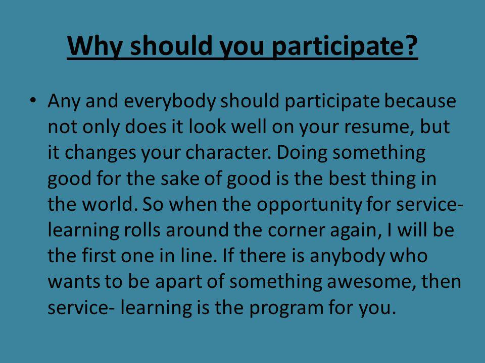 Why should you participate