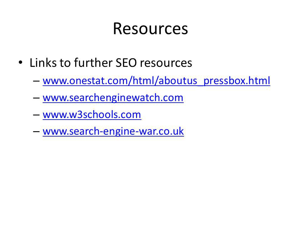 Resources Links to further SEO resources