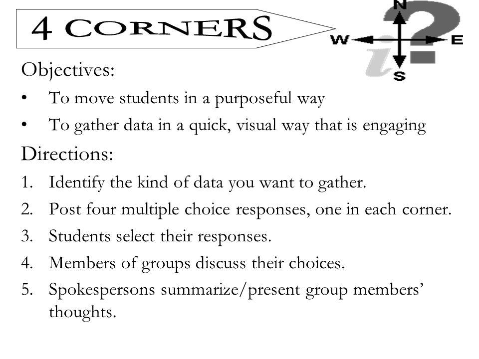 4 CORNERS Objectives: Directions: To move students in a purposeful way