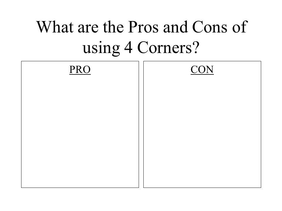 What are the Pros and Cons of using 4 Corners