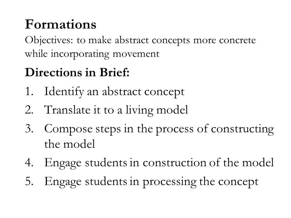 Formations Objectives: to make abstract concepts more concrete while incorporating movement