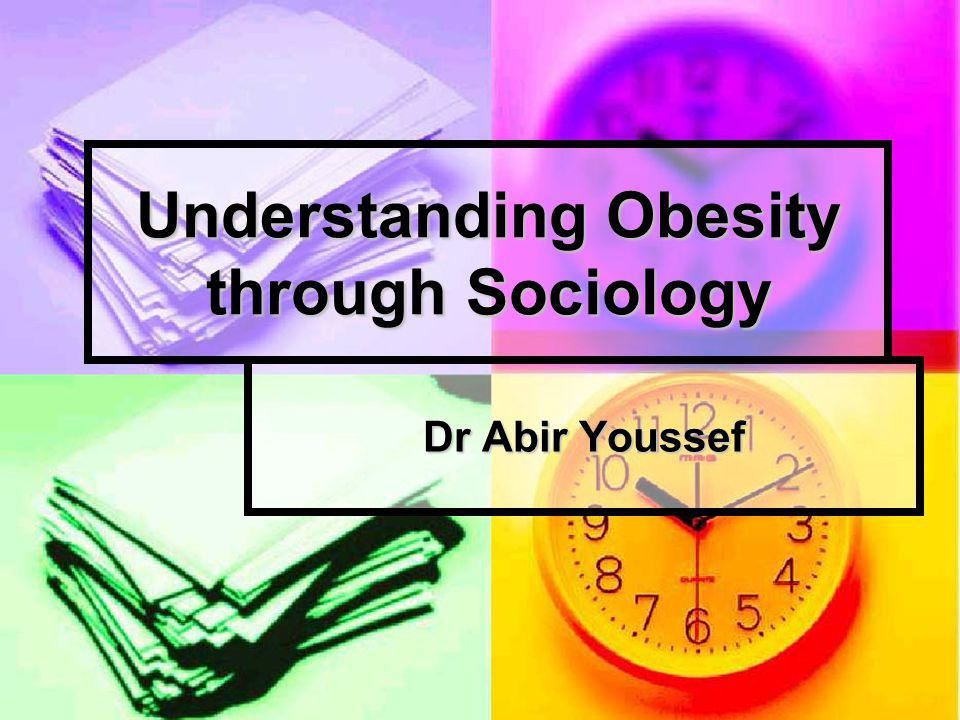 Understanding Obesity through Sociology