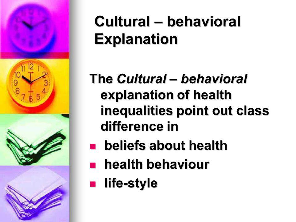 Cultural – behavioral Explanation