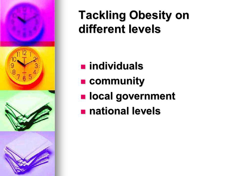 Tackling Obesity on different levels
